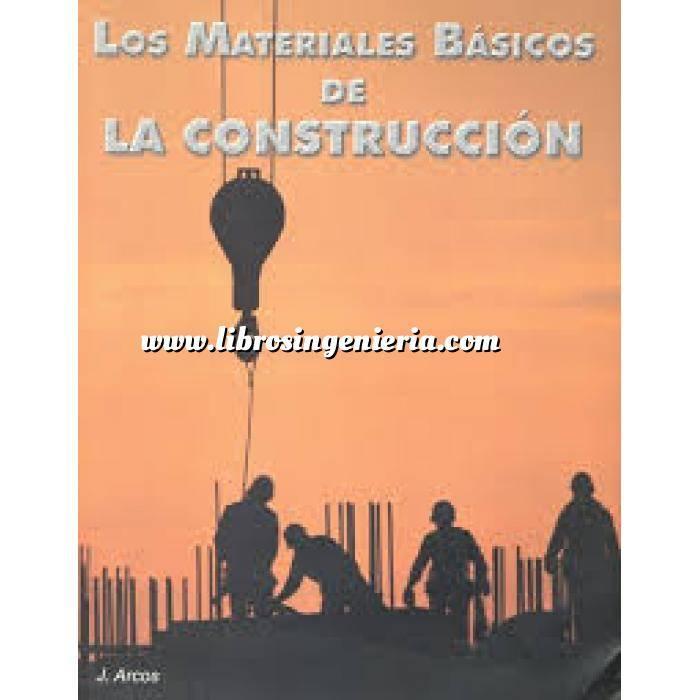 Imagen General Los materiales básicos de la construcción