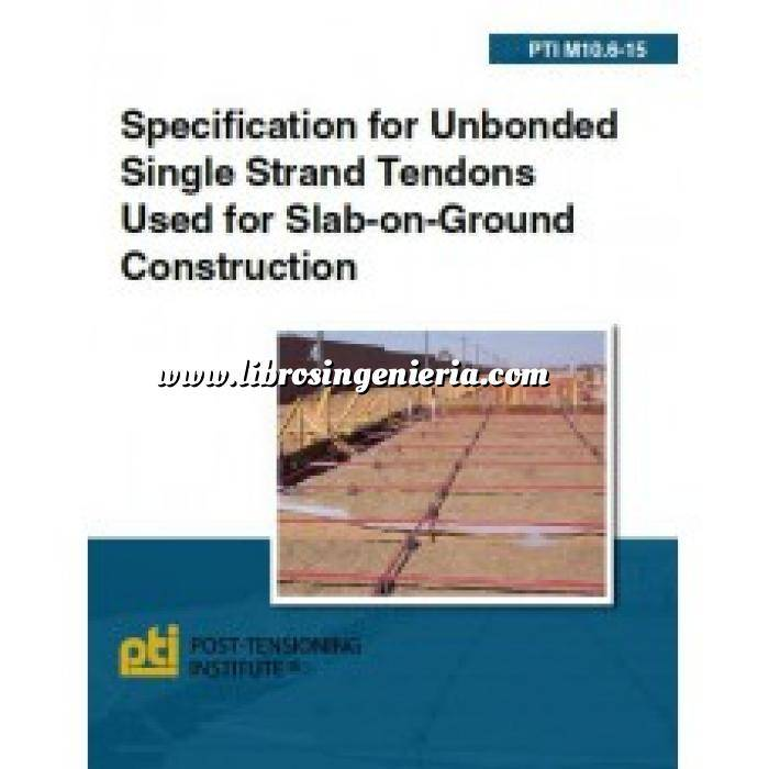 Imagen Geotecnia  PTI M10.6-15: Specification for Unbonded Single Strand Tendons Used for Slab-on-Ground Construction