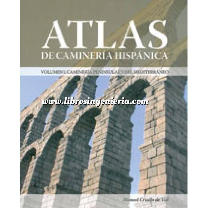 Imagen Historia de la construcción Atlas de camineria hispanica 2 volumenes . tomo 1. camineria peninsular y del mediterraneo. tomo 2. camineria hispanica en el nuevo mundo