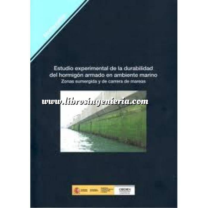 Imagen Hormigón armado Estudio experimental de la durabilidad del hormigón armado en ambiente marino. Zonas sumergida y de carrera de mareas.
