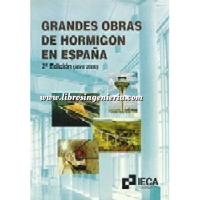Imagen Hormigón armado Grandes obras de hormigón en España  2 ed. abril 2000
