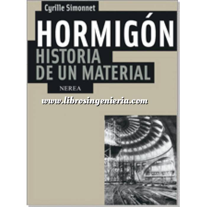 Imagen Hormigón armado Hormigón. Historia de un material