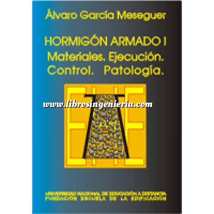 Imagen Hormigón armado Hormigón armado volumen 1  materiales, ejecución, control y pátologia