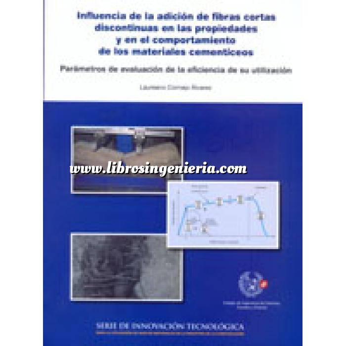 Imagen Hormigón armado Influencia de la adición de fibras cortas discontinuas en las propiedades y en el comportamiento de los materiales cementíceos. Parámetros de evaluación de la eficiencia de su utilización