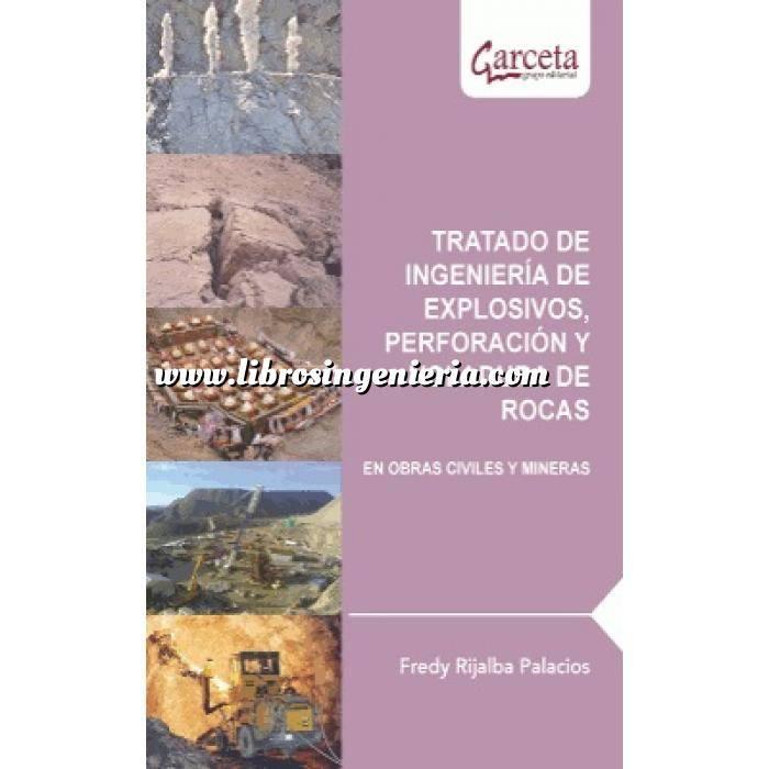 Imagen Movimiento de tierras Tratado de ingeniería de explosivos, perforación y voladura de rocas en obras civiles y mineras