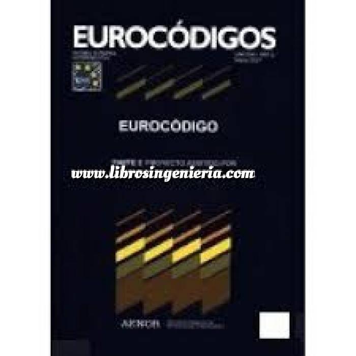 Imagen Normas UNE y eurocódigo UNE-EN 1991-1-7:2018 Eurocódigo 1: Acciones en estructuras. Parte 1-7: Acciones generales. Acciones accidentales
