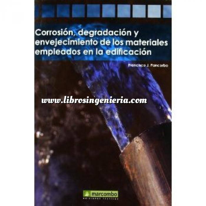 Imagen Patología y rehabilitación Corrosión, degradación y envejecimiento de los materiales empleados en la edificación