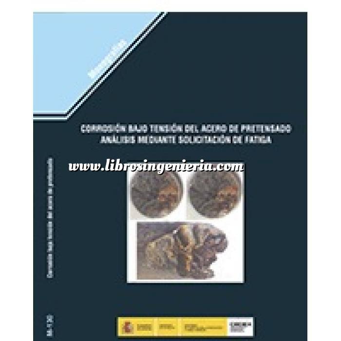 Imagen Patología y rehabilitación Corrosión bajo tensión del acero pretensado análisis mediante solicitación de fatiga