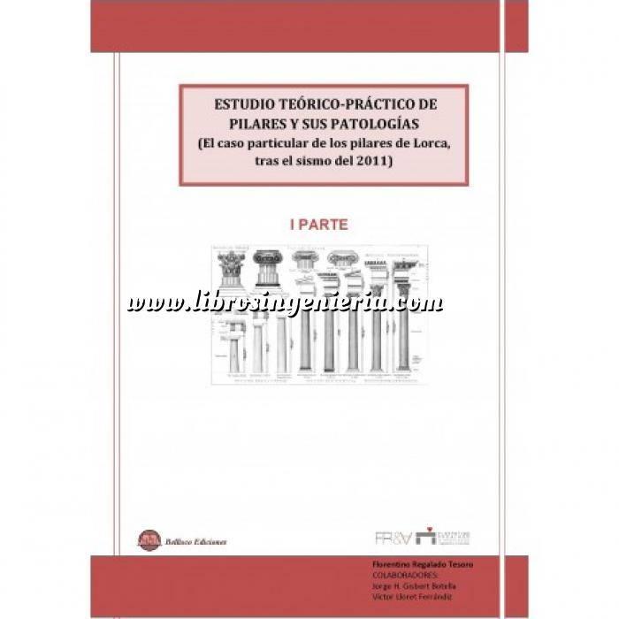 Imagen Patología y rehabilitación Estudio teorico-practico de pilares y sus patologias - 1ª Parte (El caso particular de los Pilares de Lorca tras el Sismo de 2011