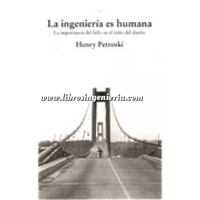 Imagen Patología y rehabilitación La ingenieria es humana. la importancia del fallo en el éxito de diseño