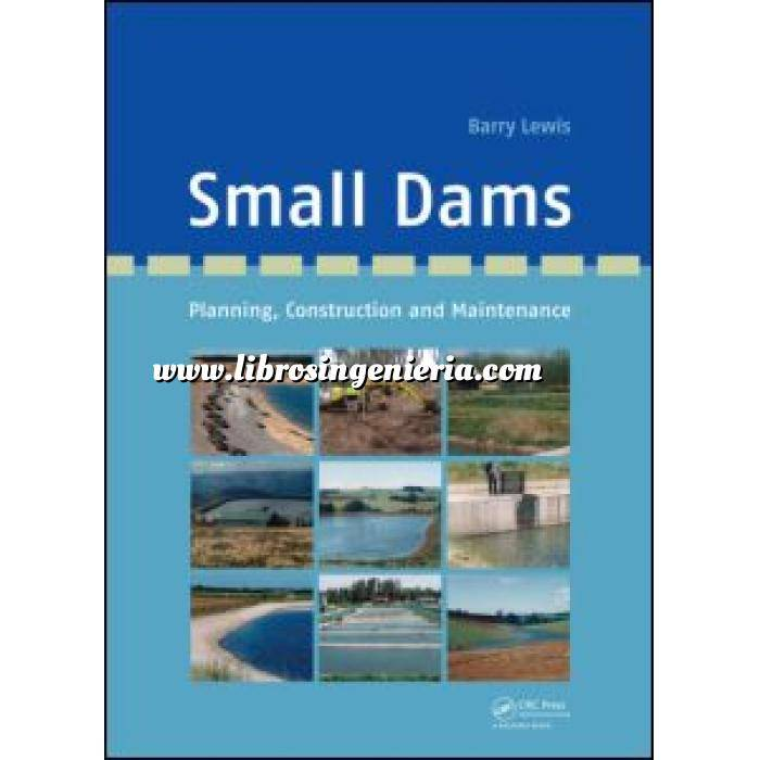 Imagen Presas Small Dams. Planning, Construction and Maintenance