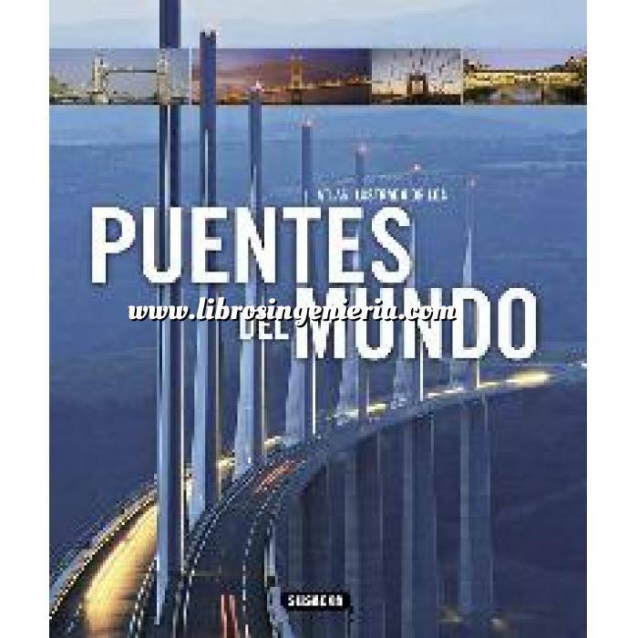 Imagen Puentes y pasarelas Atlas ilustrado de los puentes del mundo: una historia ilustrada
