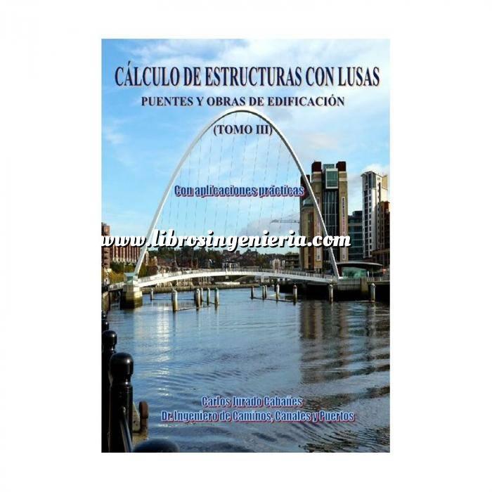 Imagen Puentes y pasarelas Cálculo y construcción de estructuras con LUSAS. Puentes y Obras de Edificación 3 vol.