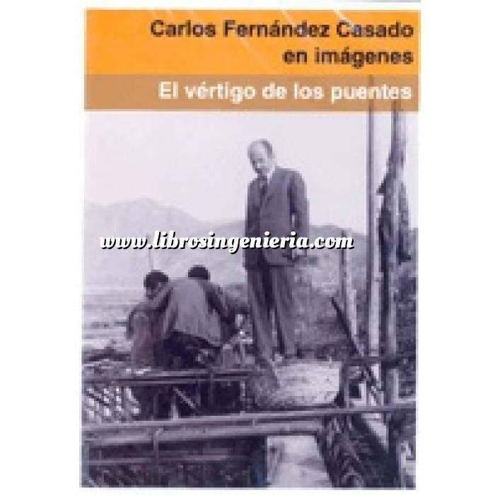 Imagen Puentes y pasarelas Carlos Fernández Casado en imágenes. El vértigo de los puentes. DVD