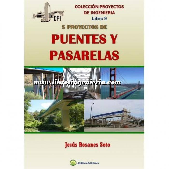 Imagen Puentes y pasarelas Cinco proyectos de puentes y pasarelas.Colección Proyectos de Ingeniería libro 9