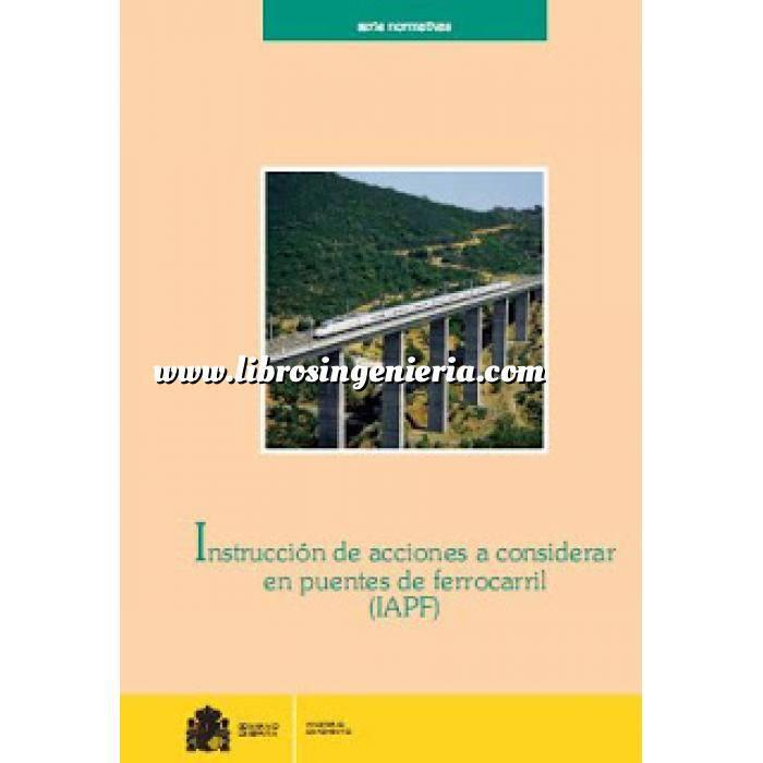 Imagen Puentes y pasarelas Instrucción de acciones a considerar en puentes de ferrocarril. IAPF