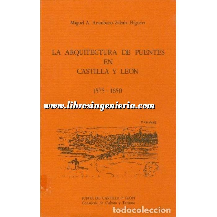 Imagen Puentes y pasarelas La arquitectura de puentes en Castilla y León, 1575-1650.