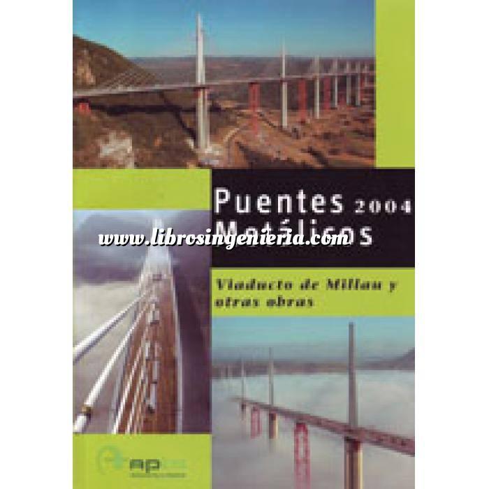Imagen Puentes y pasarelas Puentes Metálicos 2004. Viaducto de Millau y otras obras