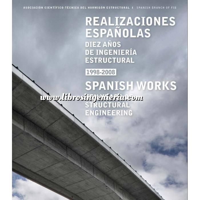 Imagen Puentes y pasarelas Realizaciones españolas : diez años de ingeniería estructural, 1998-2008 Spanish works : ten years of structural engineering