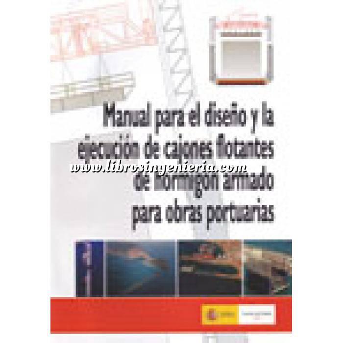 Imagen Puertos y costas Manual para el diseño y la ejecución de cajones flotantes de hormigón armado para obras portuarias