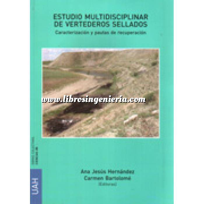 Imagen Residuos  Estudio multidisciplinar de vertederos sellados. Caracterización y pautas de recuperación