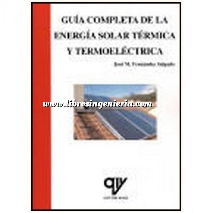 Imagen Solar térmica Guía completa de la energía solar térmica y termoeléctrica adaptada al CTE y RITE