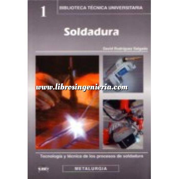 Imagen Soldadura Soldadura. Tecnología y técnica de los procesos de soldadura