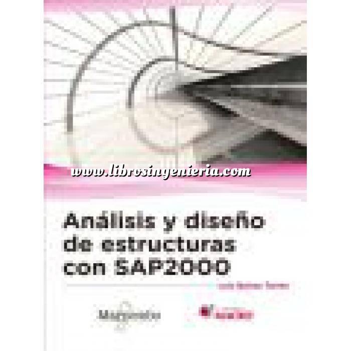 Imagen Teoría de estructuras Análisis y diseño de estructuras con SAP2000 v.15