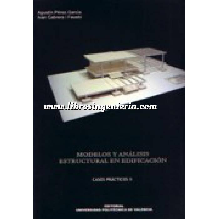 Imagen Teoría de estructuras Modelos y análisis estructural en edificación. Casos prácticos. Volumen 2