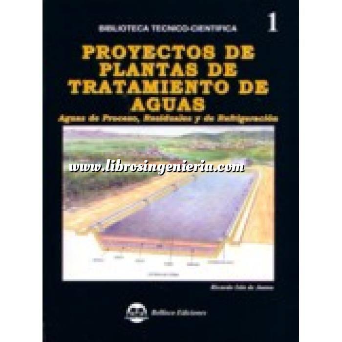 Imagen Tratamiento y depuración de aguas Proyectos de plantas de tratamiento de aguas : aguas de proceso, residuales y de refrigeración