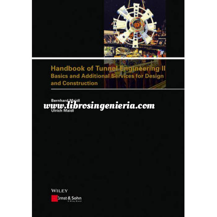 Imagen Túneles y obras subterráneas Handbook of Tunnel Engineering II: Basics and Additional Services for Design and Construction