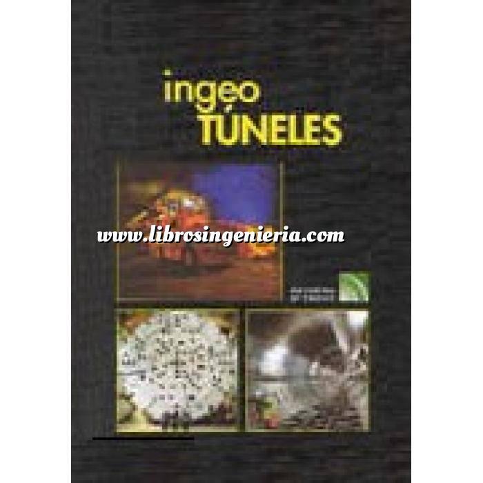 Imagen Túneles y obras subterráneas Ingeotúneles  Vol. 03. Ingenieria de túneles