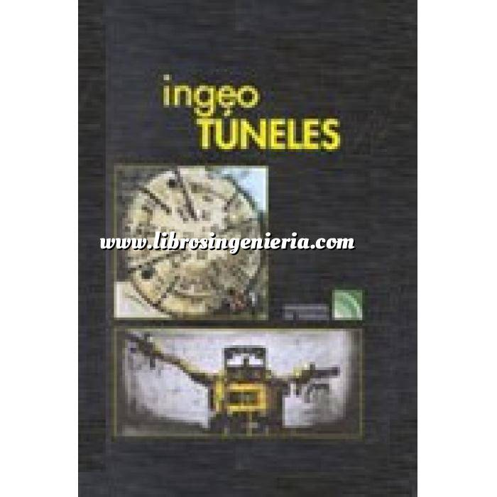 Imagen Túneles y obras subterráneas Ingeotúneles  Vol. 04. Ingenieria de túneles