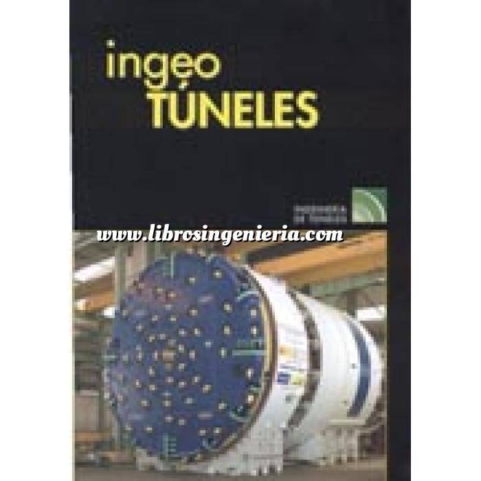 Imagen Túneles y obras subterráneas Ingeotúneles  Vol. 11. Ingenieria de túneles