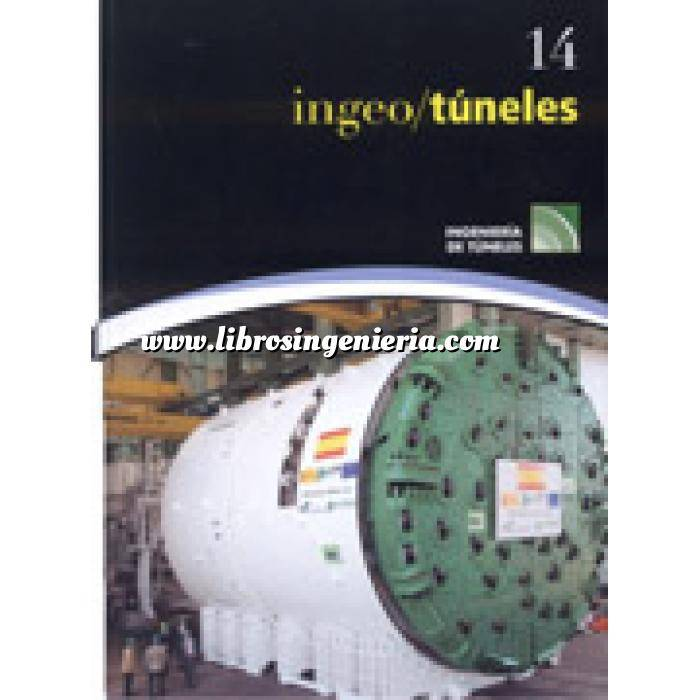 Imagen Túneles y obras subterráneas Ingeotúneles  Vol. 14. Ingenieria de túneles