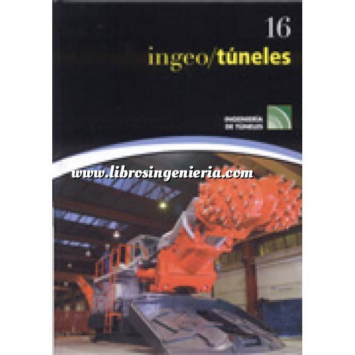 Imagen Túneles y obras subterráneas Ingeotúneles  Vol. 16 . Ingenieria de túneles