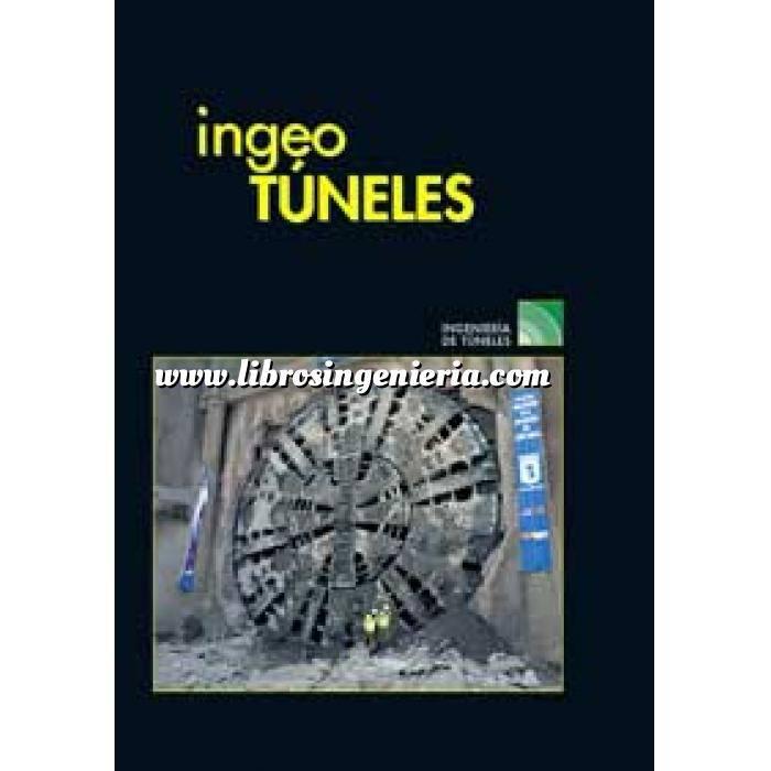 Imagen Túneles y obras subterráneas Ingeotúneles  Vol. 21. Ingenieria de túneles
