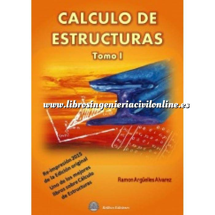 Imagen Cálculo de estructuras Cálculo de Estructuras - Tomo 1. Re-impresión 2015