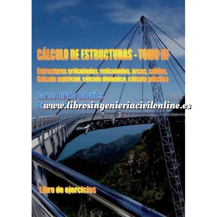 Imagen Cálculo de estructuras Cálculo de Estructuras (tomo III). Libro de ejercicios