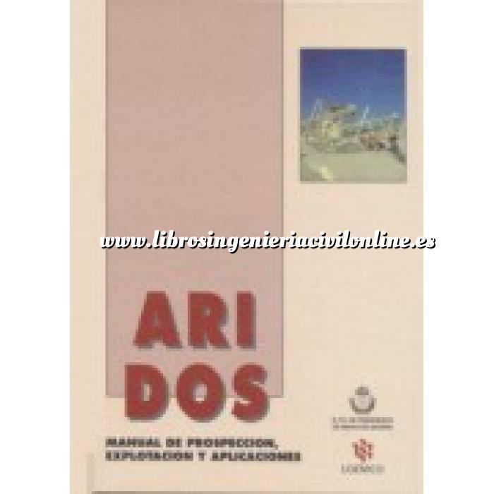 Imagen Carreteras Áridos. Manual de prospección, explotación y aplicaciones