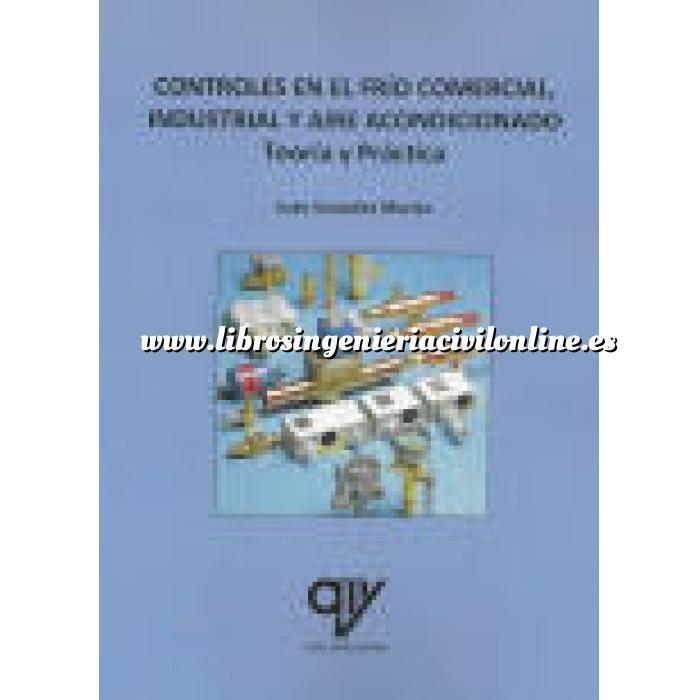 Imagen Climatización, calefacción, refrigeración y aire Controles en el frío comercial, industrial y aire acondicionado. Teoría y práctica