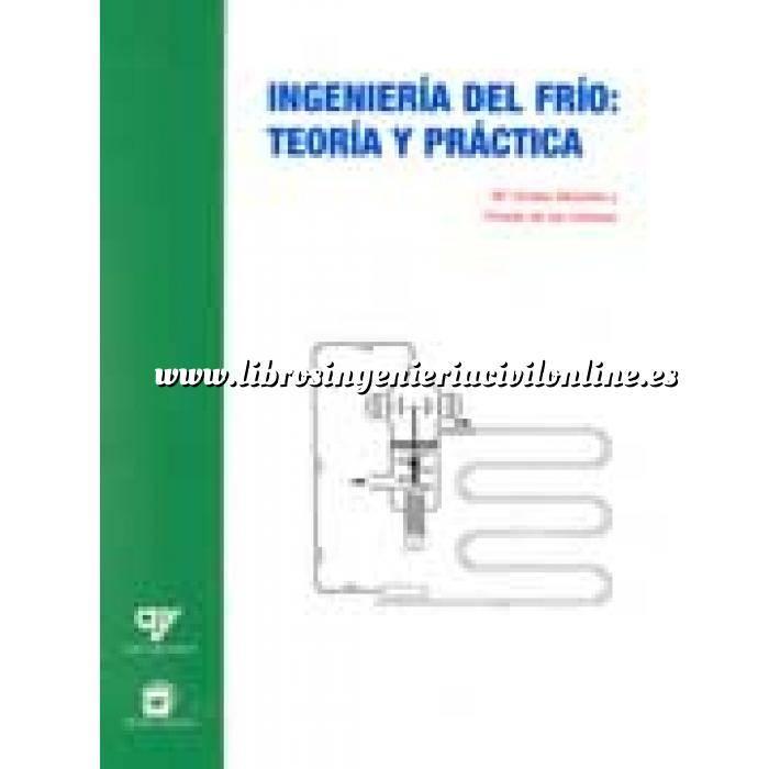Imagen Climatización, calefacción, refrigeración y aire Ingeniería del frío:Teoría y práctica