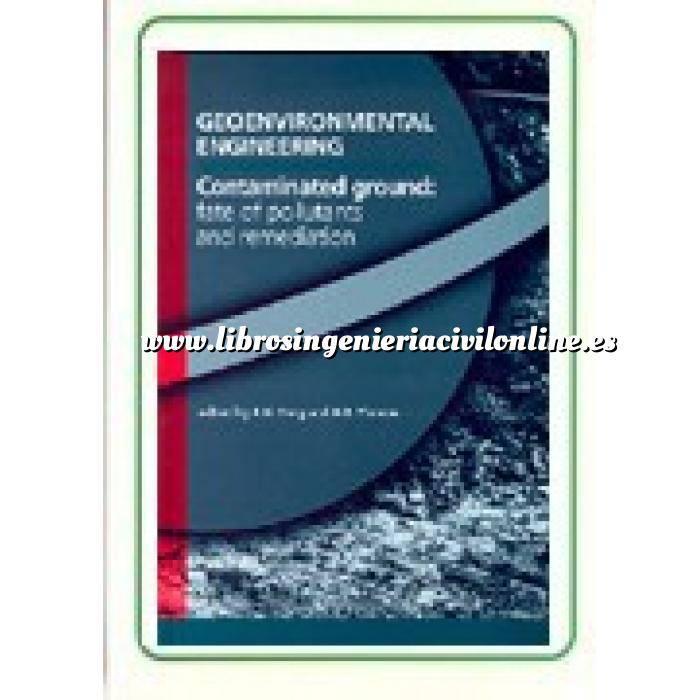 Imagen Contaminación ambiental Geoenvironmental Engineering Contaminated Ground: Fate of Pollutants and Remediation