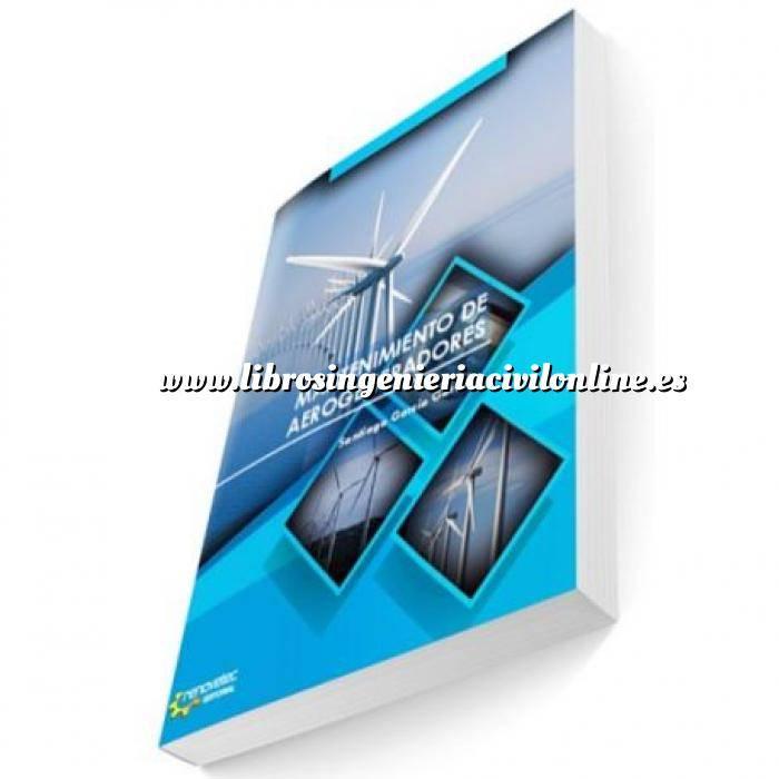 Imagen Energía eólica Mantenimiento de Aerogeneradores.Manual práctico para la gestión eficaz del mantenimiento de parques eólicos