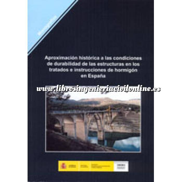 Imagen Estructuras de hormigón Aproximación histórica a las condiciones de durabilidad de las estructuras en los tratados e instrucciones de hormigón en España.