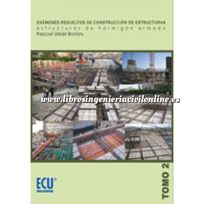 Imagen Estructuras de hormigón Exámenes resueltos de construcción de estructuras.Tomo 02 Estructuras de hormigón armado.