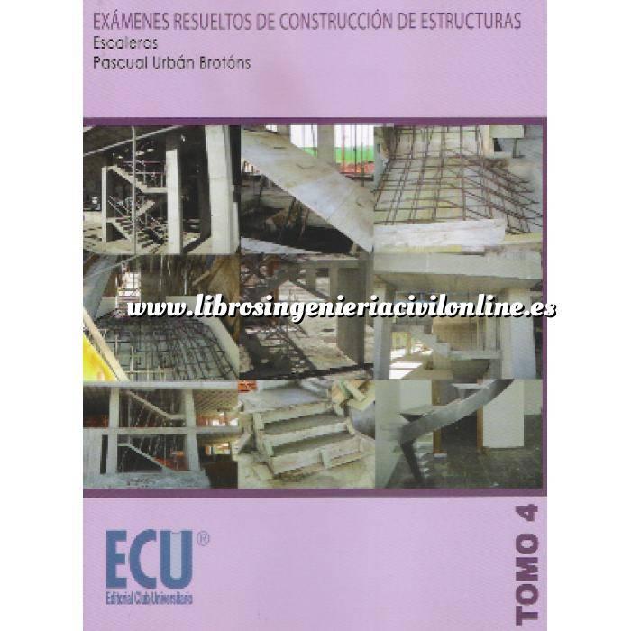Imagen Estructuras de hormigón Exámenes resueltos de construcción de estructuras. Escaleras. Tomo 04