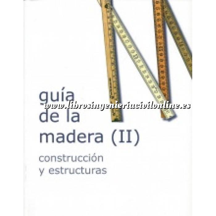 Imagen Estructuras de madera Guía de la madera ( II ) Construcción y estructuras