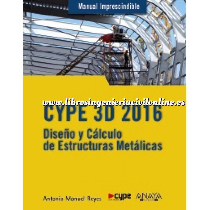 Imagen Estructuras metálicas CYPE 3D 2016 Diseño y cálculo de estructuras metalicas