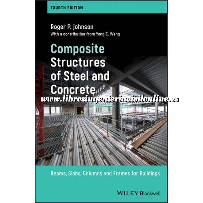 Imagen Estructuras metálicas Composite Structures of Steel and Concrete: Beams, Slabs, Columns and Frames for Buildings